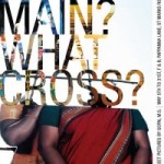 Which Main? What Cross? Photo Exhibition
