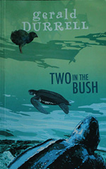 Gerald Durrell - Two in a Bush
